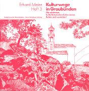 Kulturwege in Graubünden - Die schönsten kulturhistorischen Exkursionen als Taschenbuch