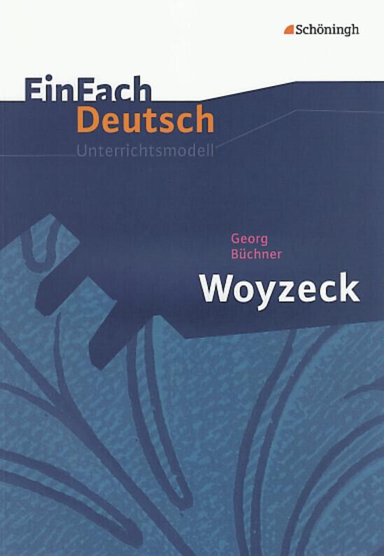 Woyzeck. EinFach Deutsch Unterrichtsmodelle als Buch