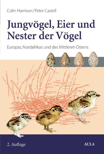 Jungvögel, Eier und Nester der Vögel- Europas, Nordafrikas und des Mittleren Ostens als Buch