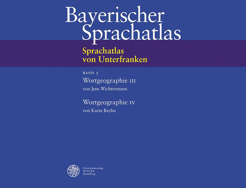 Sprachatlas von Unterfranken (SUF) / Wortgeographie III: Der menschliche Körper. Körperliche und seelische Äußerungen. Die menschliche Gemeinschaft. Kleidung als Buch