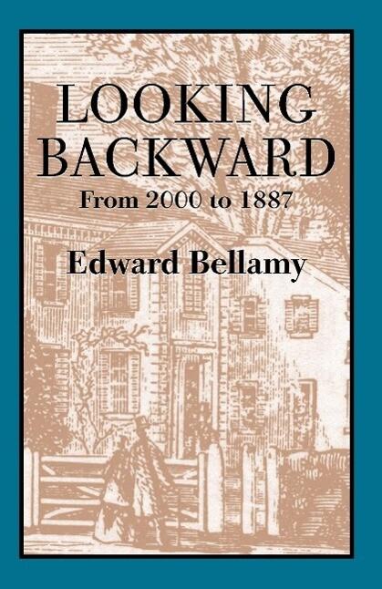 Looking Backward: From 2000 to 1887 als Taschenbuch