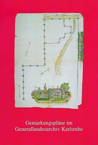 Gemarkungspläne im Generallandesarchiv Karlsruhe als Buch