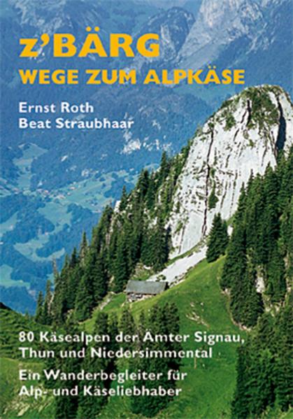 Z'Bärg - Wege zum Alpkäse als Buch