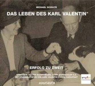 Das Leben des Karl Valentin 3. Erfolg zu zweit. CD als Hörbuch