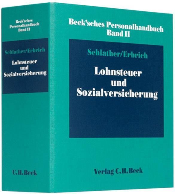 Beck'sches Personalhandbuch Bd. II: Lohnsteuer und Sozialversicherung als Buch
