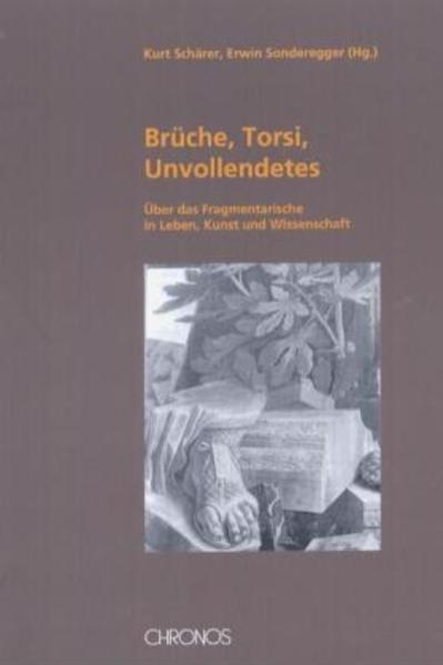 Brüche, Torsi, Unvollendetes als Buch