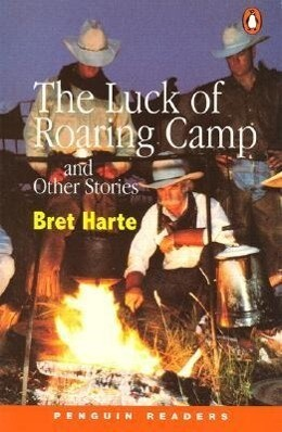 The Luck of Roaring Camp: And Other Stories als Taschenbuch