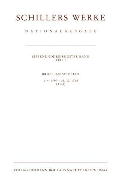 Briefwechsel, Briefe an Schiller 1.4.1797-31.10.1798. Tl.1 als Buch
