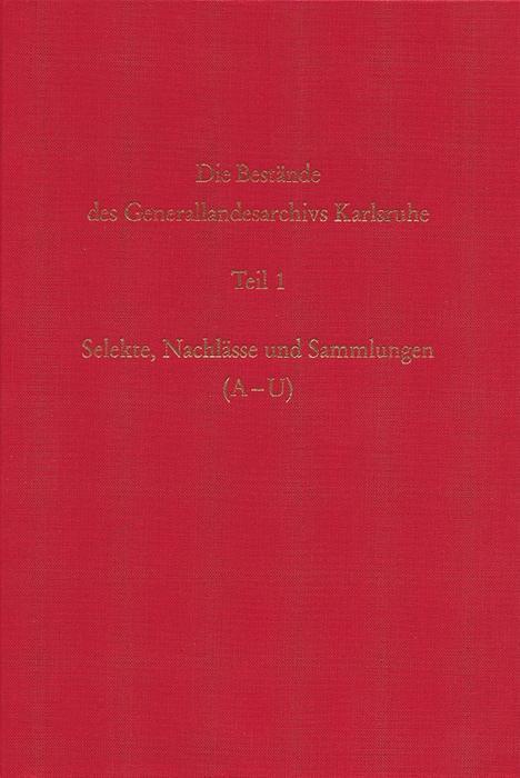 Die Bestände des Generalarchivs Karlsruhe I als Buch