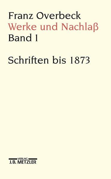 Franz Overbeck: Werke und Nachlaß Band 1 als Buch