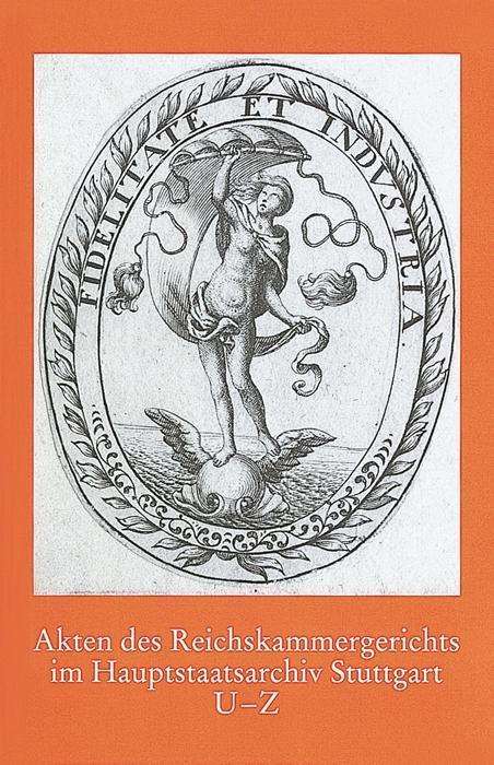 Akten des Reichskammergerichts im Hauptstaatsarchiv Stuttgart U - Z als Buch