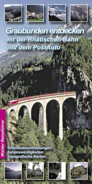Graubünden entdecken mit Rhätischer Bahn und PostAuto als Buch
