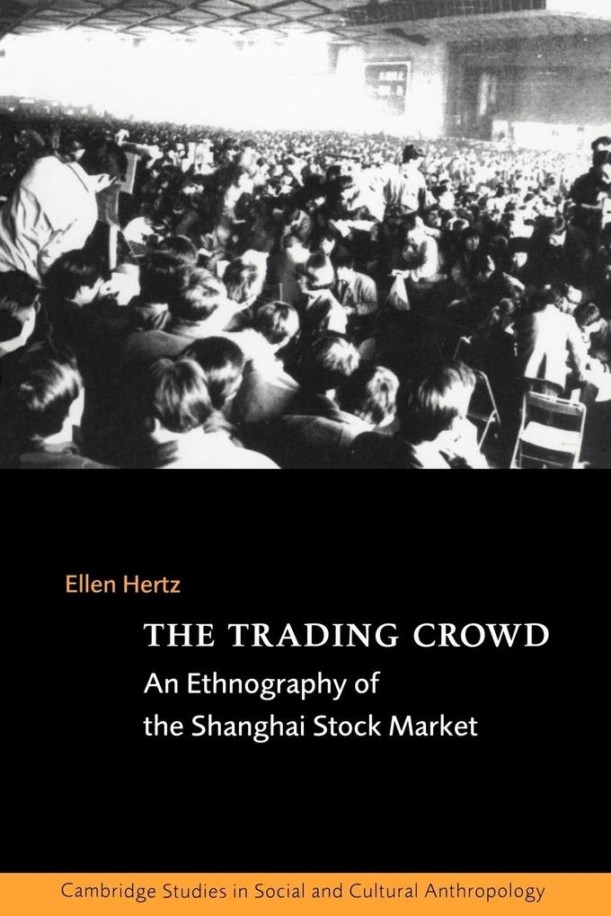 The Trading Crowd: An Ethnography of the Shanghai Stock Market als Taschenbuch