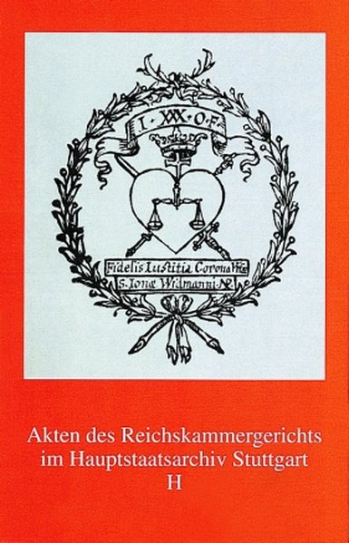 Akten des Reichskammergerichts im Hauptstaatsarchiv Stuttgart H als Buch
