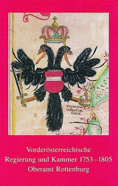 Vorderösterreichische Regierung und Kammer 1753-1805. Oberamt Rottenburg als Buch