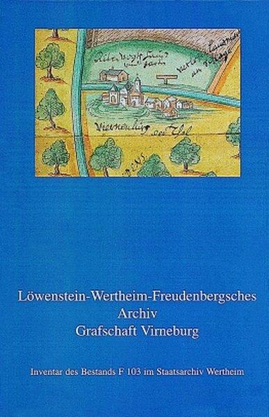Inventar des Bestands F 103 im Staatsarchiv Wertheim. Akten und Rechnungen 1192-1819 (1832) als Buch