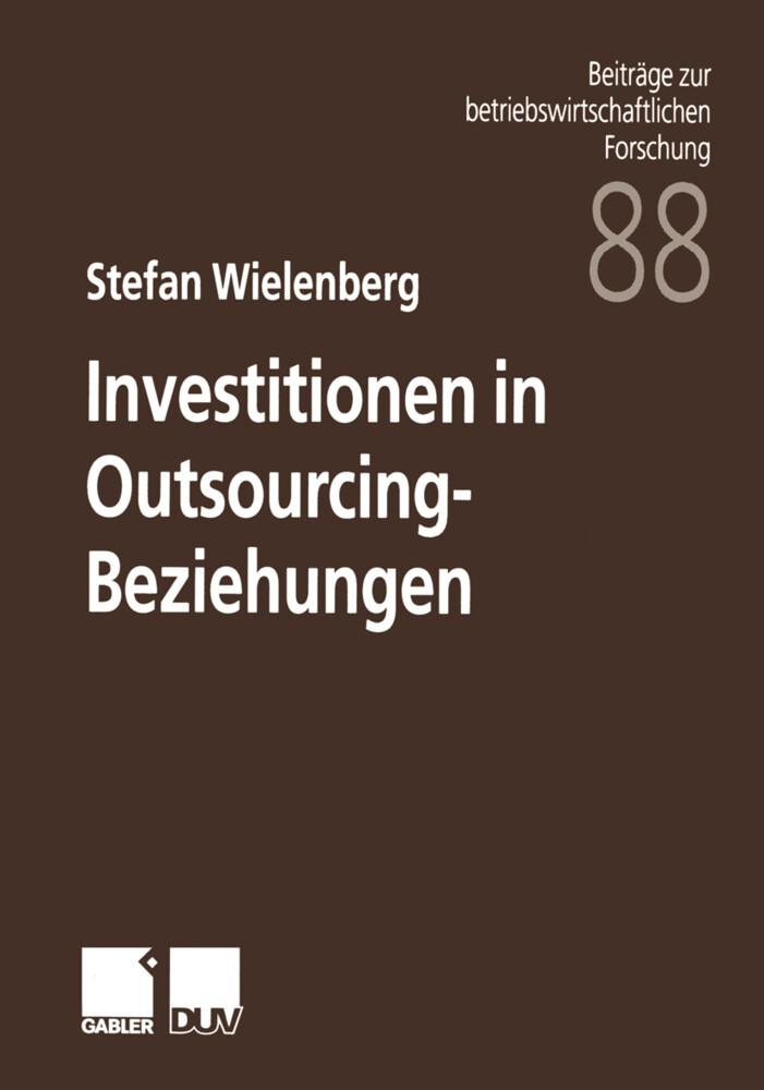 Investitionen in Outsourcing-Beziehungen als Buch