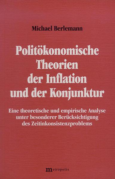 Politökonomische Theorien der Inflation und der Konjunktur als Buch