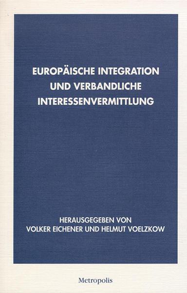 Europäische Integration und verbandliche Interessenvermittlung als Buch