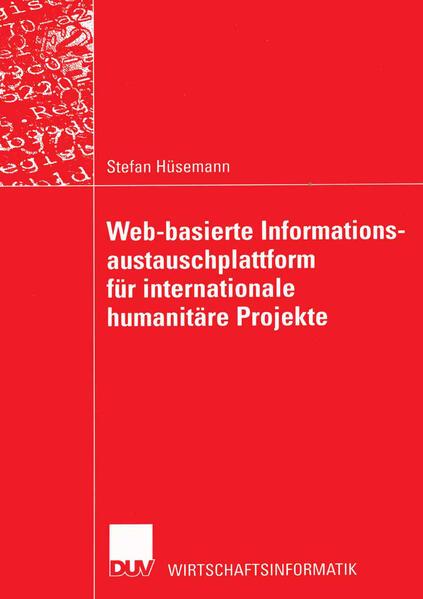 Web-basierte Informationsaustauschplattform für internationale humanitäre Projekte als Buch