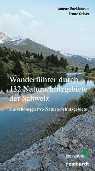 Wanderführer durch 132 Naturschutzgebiete der Schweiz als Buch