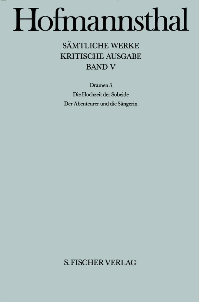 Dramen III. Die Hochzeit der Sobeide / Der Abenteurer und die Sängerin als Buch
