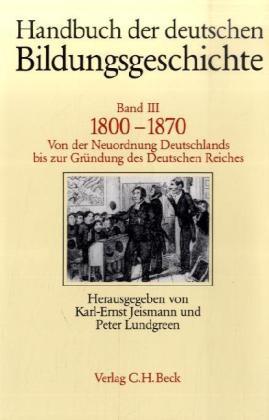 Handbuch der deutschen Bildungsgeschichte Bd. 3: 1800-1870 als Buch