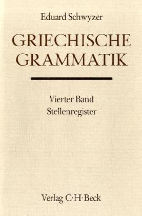 Griechische Grammatik Bd. 4: Stellenregister als Buch