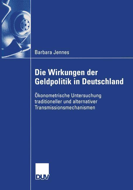 Die Wirkungen der Geldpolitik in Deutschland als Buch