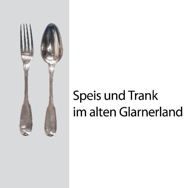 Speis und Trank im alten Glarnerland als Buch