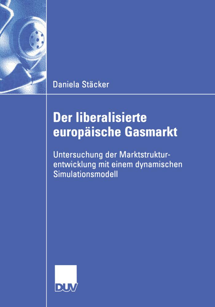 Der liberalisierte europäische Gasmarkt als Buch