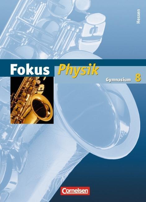Fokus Physik. 8. Schuljahr. Schülerbuch. Gymnasium Hessen als Buch