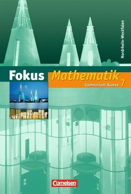Fokus Mathematik 7. Schuljahr. Schülerbuch. Neue Kernlehrpläne Gymnasium Nordrhein-Westfalen als Buch
