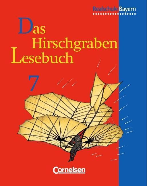 Das Hirschgraben - Lesebuch. 7. Schuljahr. Schülerbuch. Realschule Bayern als Buch