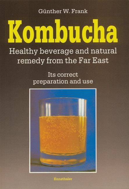 Kombucha - Healthy beverage and natural remedy from the Far East als Buch