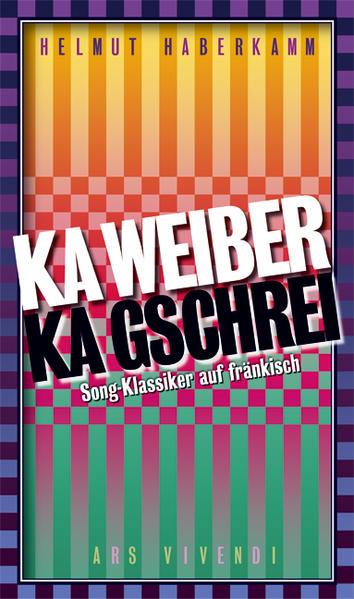 Ka Weiber, ka Gschrei als Buch