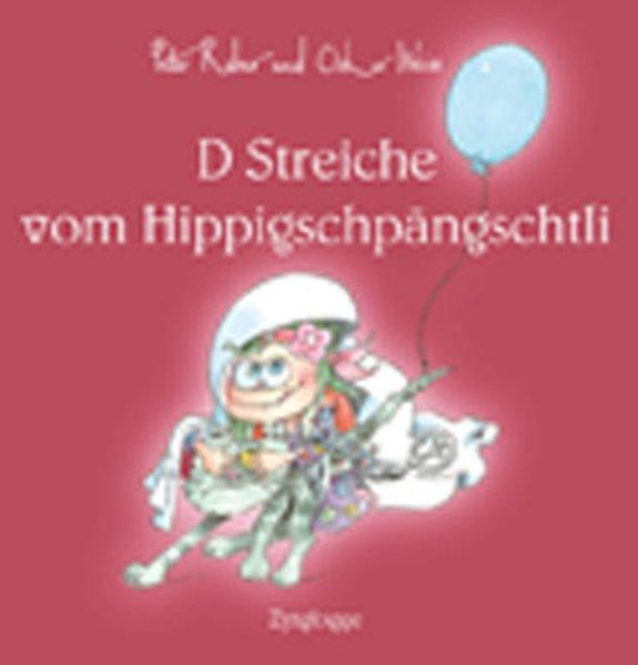 D Streiche vom Hippigschpängschtli als Buch
