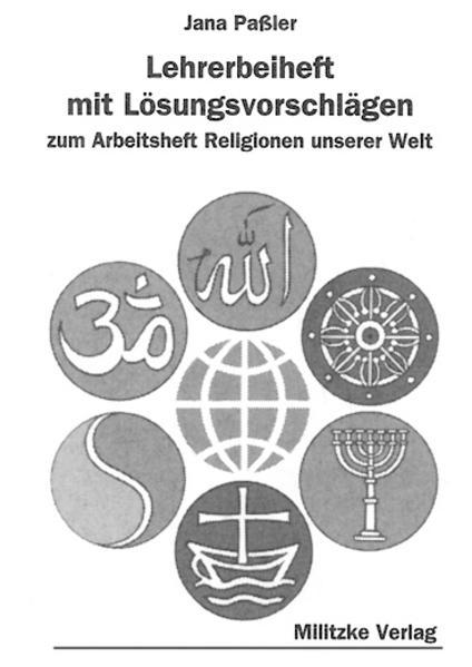 Religionen unserer Welt. Ihre Bedeutung in Geschichte, Kultur und Alltag / Lehrerbeiheft als Buch