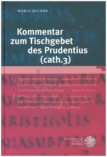 Kommentar zum Tischgebet des Prudentius (cath. 3) als Buch