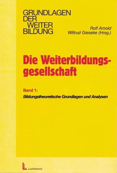 Die Weiterbildungsgesellschaft - Band 1 als Buch