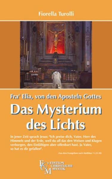 Fra' Elia von den Aposteln Gottes - Das Mysterium des Lichts als Buch