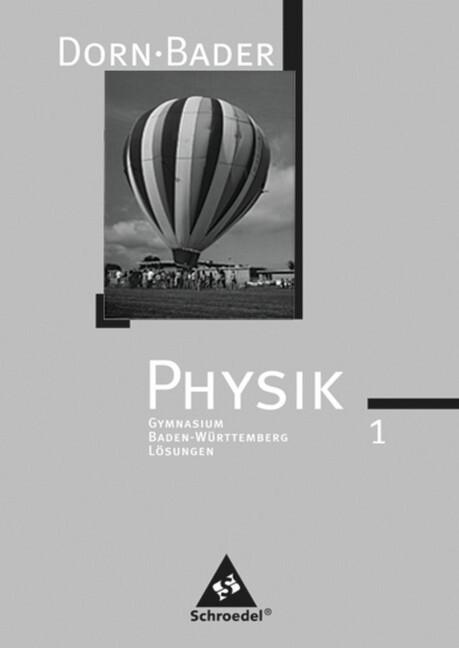 Dorn / Bader Physik SI 1. Lösungen. Baden-Württ...