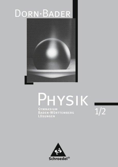 Dorn / Bader Physik SI. Lösungen zum Gesamtband...