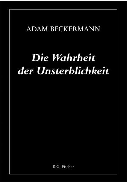 Die Wahrheit der Unsterblichkeit als Buch