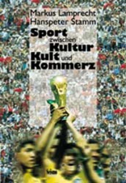 Sport zwischen Kultur, Kult und Kommerz als Buc...