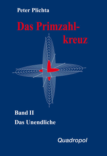 Das Primzahlkreuz 2. Das Unendliche als Buch