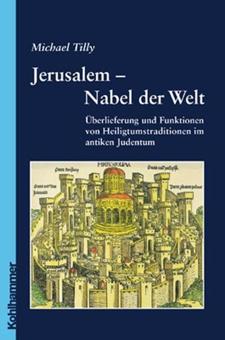 Jerusalem - Nabel der Welt als Buch
