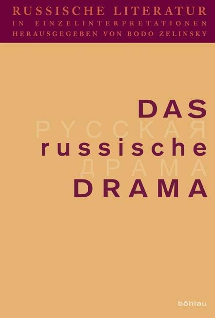 Russische Literatur in Einzelinterpretationen 3. Das russische Drama als Buch