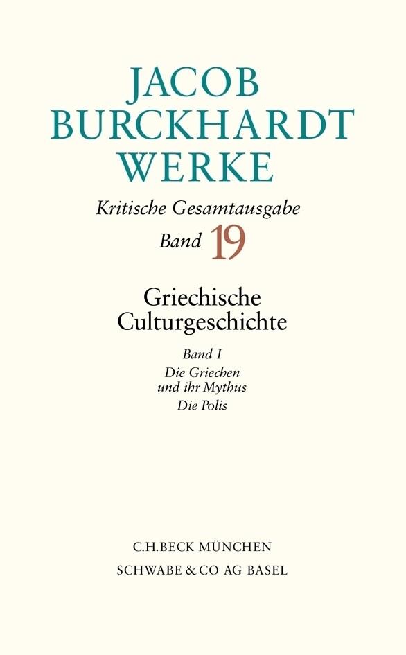 Jacob Burckhardt Werke Bd. 19: Griechische Culturgeschichte I als Buch