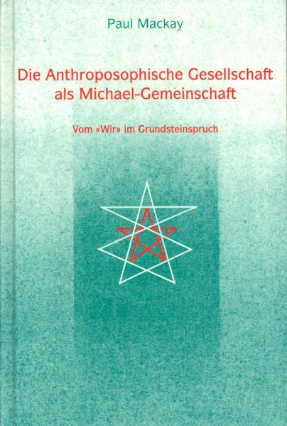 Die Anthroposophische Gesellschaft als Michael-Gemeinschaft als Buch
